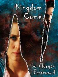 Kingdom Come by Morgan Briarwood